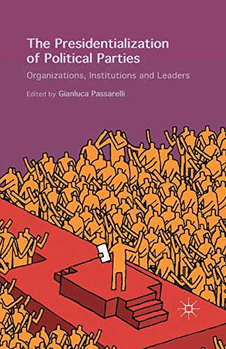 Compare Textbook Prices for The Presidentialization of Political Parties: Organizations, Institutions and Leaders 1st ed. 2015 Edition ISBN 9781349577675 by Passarelli, Gianluca