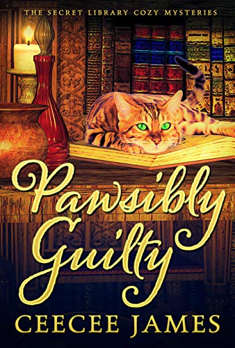 Pawsibly Guilty: The Secret Library Cozy Mysteries by [CeeCee James]