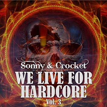 We Live for Hardcore, Vol. 3