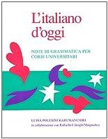 L'Italiano D'Oggi: Note Di Grammatica Per Corsi Universitari (Toronto Italian Studies)