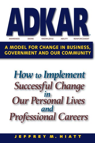 Compare Textbook Prices for ADKAR: A Model for Change in Business, Government and our Community 1st Edition ISBN 8601200912203 by Jeffrey M. Hiatt