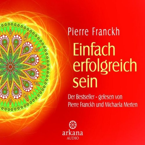 Einfach erfolgreich sein                   By:                                                                                                                                 Pierre Franckh                               Narrated by:                                                                                                                                 Pierre Franckh,                                                                                        Michaela Merten                      Length: 1 hr and 5 mins     Not rated yet     Overall 0.0