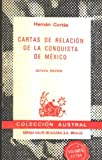 Cartas de relacion de la conquista de Mexico (Coleccion Austral)