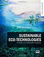 Sustainable Eco-Technologies for Water and Wastewater Treatment (In Focus)
