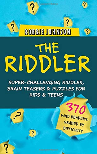 The Riddler: Super-Challenging Riddles, Brain Teasers & Puzzles for Kids and Teens