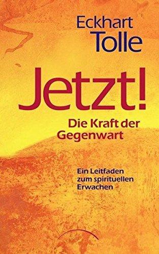 JETZT! Die Kraft der Gegenwart. by Eckhart Tolle (2002-01-31)