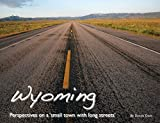 Wyoming — Perspectives on a  small town with long streets