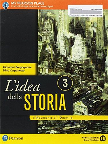 L'idea della storia. Per le Scuole superiori. Con e-book. Con espansione online. Il Novecento e il Duemila (Vol. 3)