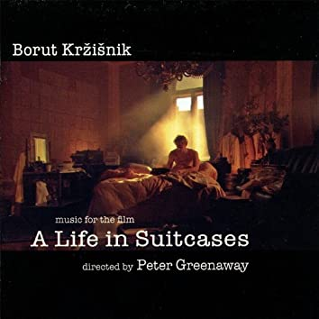 Music for the film  'A Life In a Suitcases'  by Peter Greenaway