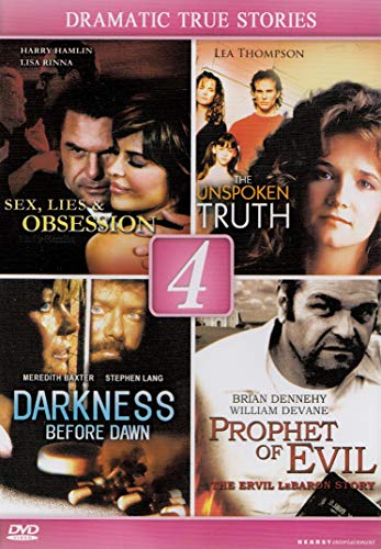 Sex, Lies & Obsession   The Unspoken Truth   Darkness Before Dawn   Prophet Of Evil