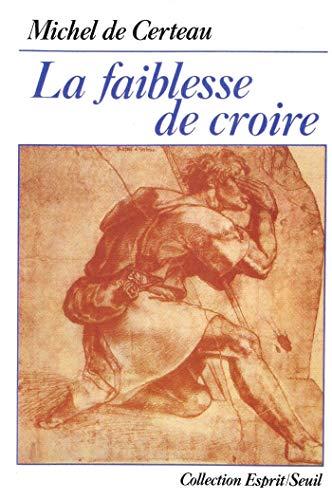 La Faiblesse de croire (ESPRIT) (French Edition)