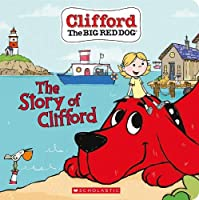 The Story of Clifford (Board Book) (Clifford the Big Red Dog)
