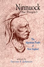 Ninnuock (The People) : The Algonkian People of New England