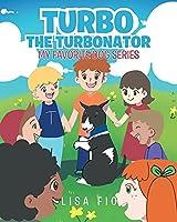 Turbo The Turbonator (My favorite dog series)