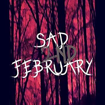 Sad February, the 2Nd