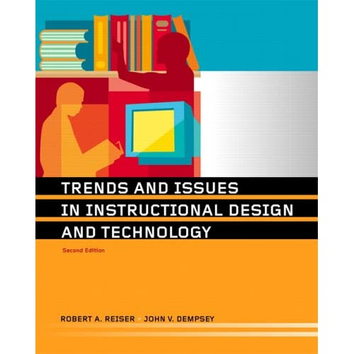 Trends And Issues In Instructional Design And Technology 2nd Edition Reiser Robert Dempsey John V 9780131708051 Amazon Com Books