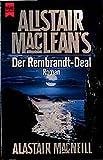 """Alistair MacLean's """"Der Rembrandt-Deal"""": Roman (Heyne Allgemeine Reihe (01)) - Alastair MacNeill"""