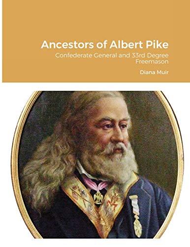 Ancestors of Albert Pike: Confederate General and 33rd Degree Freemason