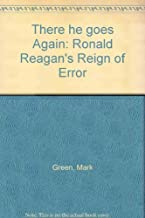 There he goes Again: Ronald Reagan's Reign of Error