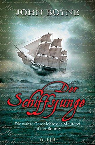 Der Schiffsjunge: Die wahre Geschichte der Meuterei auf der Bounty