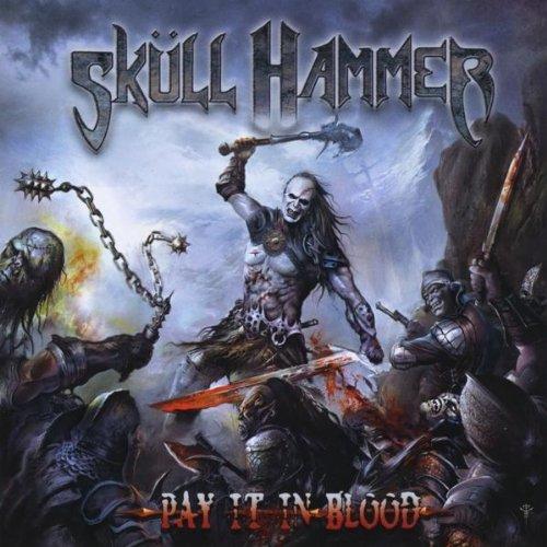 Skull Hammer: Pay It in Blood (Audio CD)