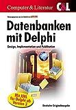Datenbanken mit Delphi: Design, Implementierung und Publikation - Redaktion Toolbox