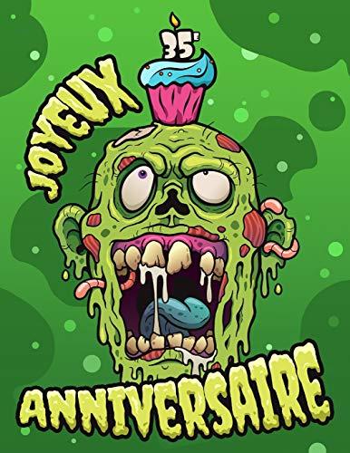 Joyeux 35e Anniversaire: Un livre Zombie amusant qui peut être utilisé comme journal ou cahier. Cadeau d'anniversaire parfait pour les fans de Zombie! Bien mieux qu'une carte d'anniversaire!