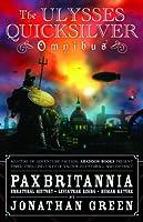 The Ulysses Quicksilver Omnibus, Volume One: Unnatural History, Leviathan Rising and Human Nature (Pax Britannia: Ulysses Quicksilver, 1)