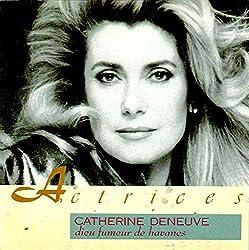 Dieu Fumeur De Havanes by Catherine Deneuve (1998-01-14)
