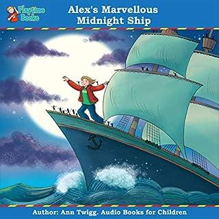 Alex's Marvellous Midnight Ship: Books for Children cover art