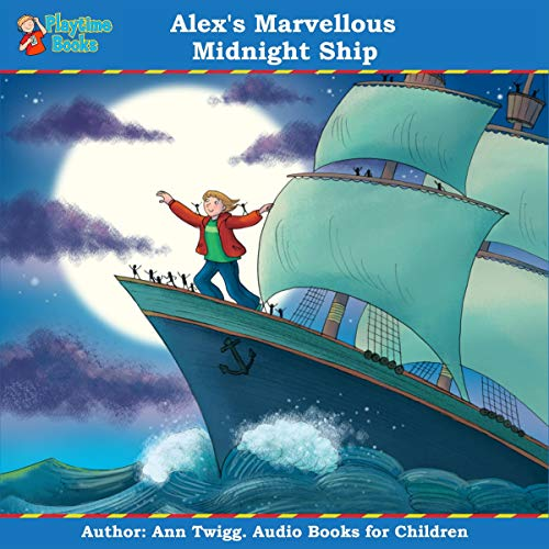 Alex's Marvellous Midnight Ship: Books for Children Titelbild