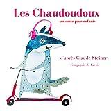 Les Chaudoudoux - Format Téléchargement Audio - 2,95 €