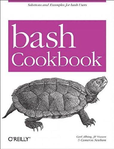 Bash Kochbuch: Lösungen und Beispiel für Bash Nutzer (Kochbücher)