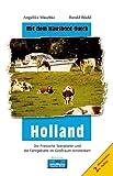 Mit dem Hausboot durch... / Mit dem Hausboot durch Holland: Die Friesische Seenplatte und die Fahrgebiete im Grossraum Amsterdam - Angelika Maschke
