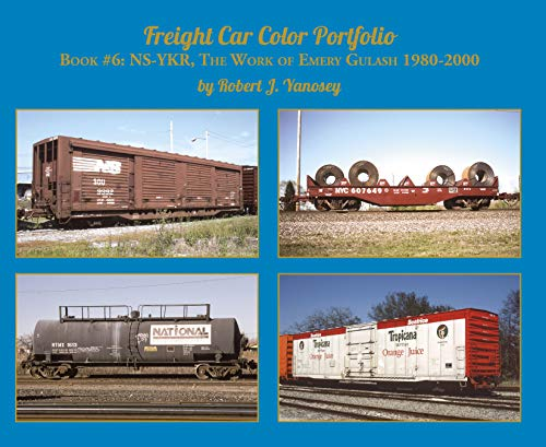 Freight Car Color Portfolio Book #6 NS-YKR, The Work of Emery Gulash