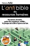 L'Antibible des ressources humaines - 10 principes de la gestion des ressources humaines à l'épreuve des faits