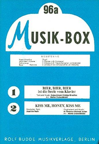 Bier Bier Bier ist die Seele vom Klavier und Kiss me Honey Honey kiss me: