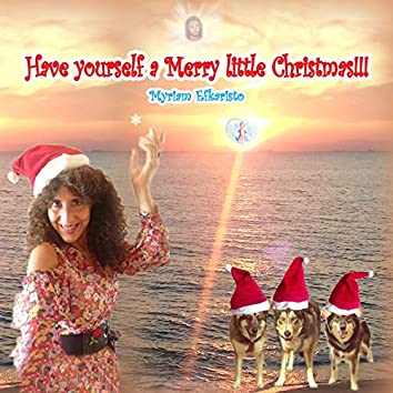 Have Yourself Α Merry Little Christmas