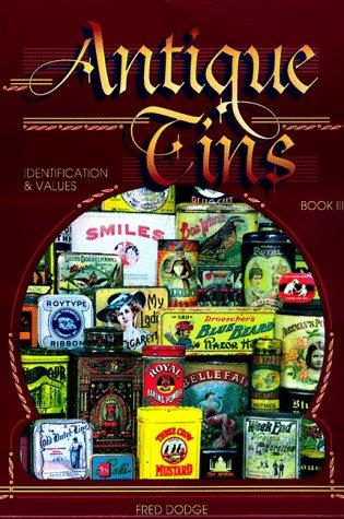 Antique Tins: Identification & Values, Book 3