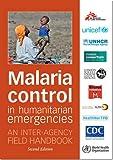 Malaria Control in Humanitarian Emergencies: An Inter-Agency Field Handbook