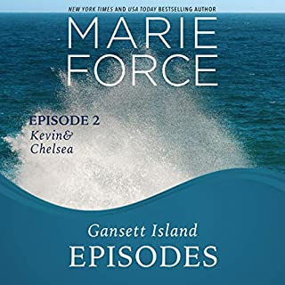Gansett Island Episode 2: Kevin & Chelsea     Gansett Island Series, Book 18              Written by:                                                                                                                                 Marie Force                               Narrated by:                                                                                                                                 Joan Delaware                      Length: 4 hrs and 23 mins     1 rating     Overall 5.0