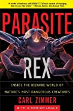 Parasite Rex: Inside the Bizarre World of Nature's Most Dangerous Creatures by Carl Zimmer (14-Jan-2002) Paperback