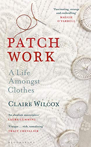 Compare Textbook Prices for Patch Work: A Life Amongst Clothes 1 Edition ISBN 9781526614391 by Wilcox, Claire