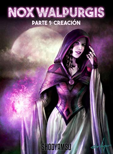 Nox Walpurgis: Creación (Saga Nox Walpurgis nº 1)