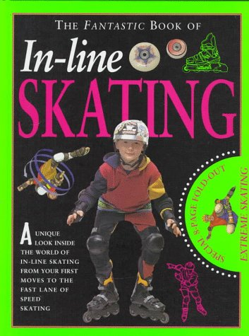 In-Line Skating (The Fantastic Book of)
