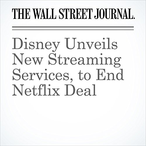 Disney Unveils New Streaming Services, to End Netflix Deal audiobook cover art