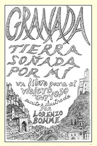 Granada, tierra soñada por mí: Guía histórica y artística a la ciudad...