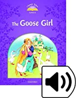 Classic Tales Second Edition: Level 4: Goose Girl Audio Pack