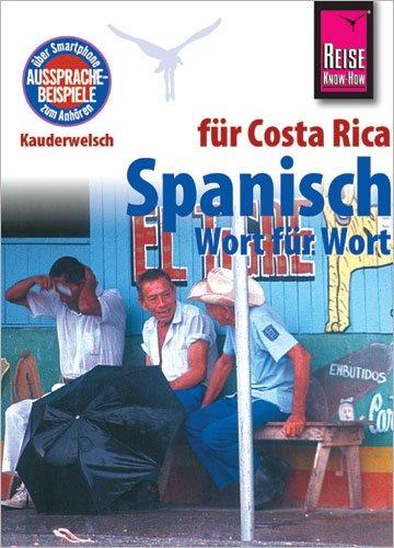 Spanisch für Costa Rica - Wort für Wort: Kauderwelsch-Sprachführer von Reise Know-How
