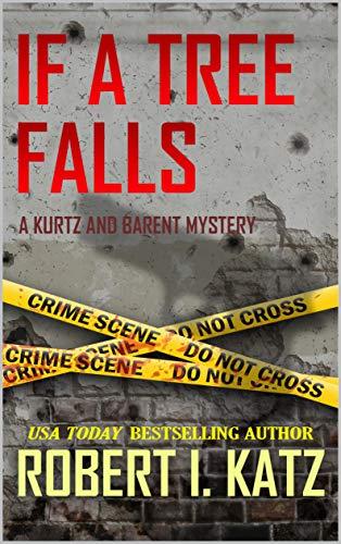 If a Tree Falls: A Kurtz and Barent Mystery (Kurtz and Barent Mysteries Book 6)